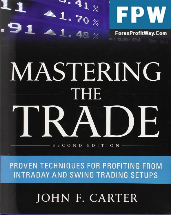 Download John Carter :Mastering the Trade, Second Edition Forex Book PDF