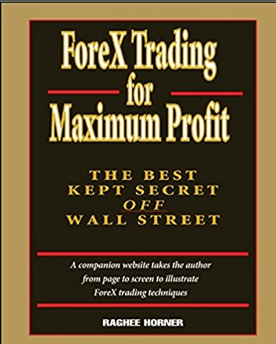 Download Forex Trading for Maximum Profit The Best Kept Secret Off Wall Street by Raghee Horner Forex Course FPW#20