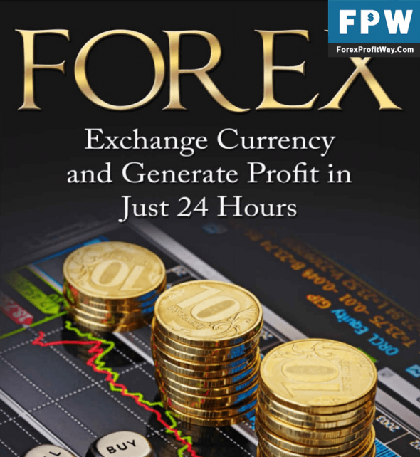 Download Forex Exchange Currency and Generate Profit in Just 24 Hours Forex Ebook PDF