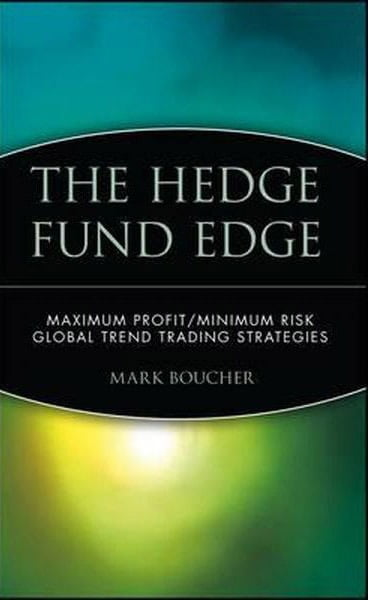 Download The Hedge Fund Edge: Maximum Profit/Minimum Risk Global Trend Trading Strategies Forex Book PDF